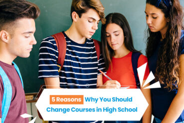 5 Reasons Why You Should Change Courses in High School